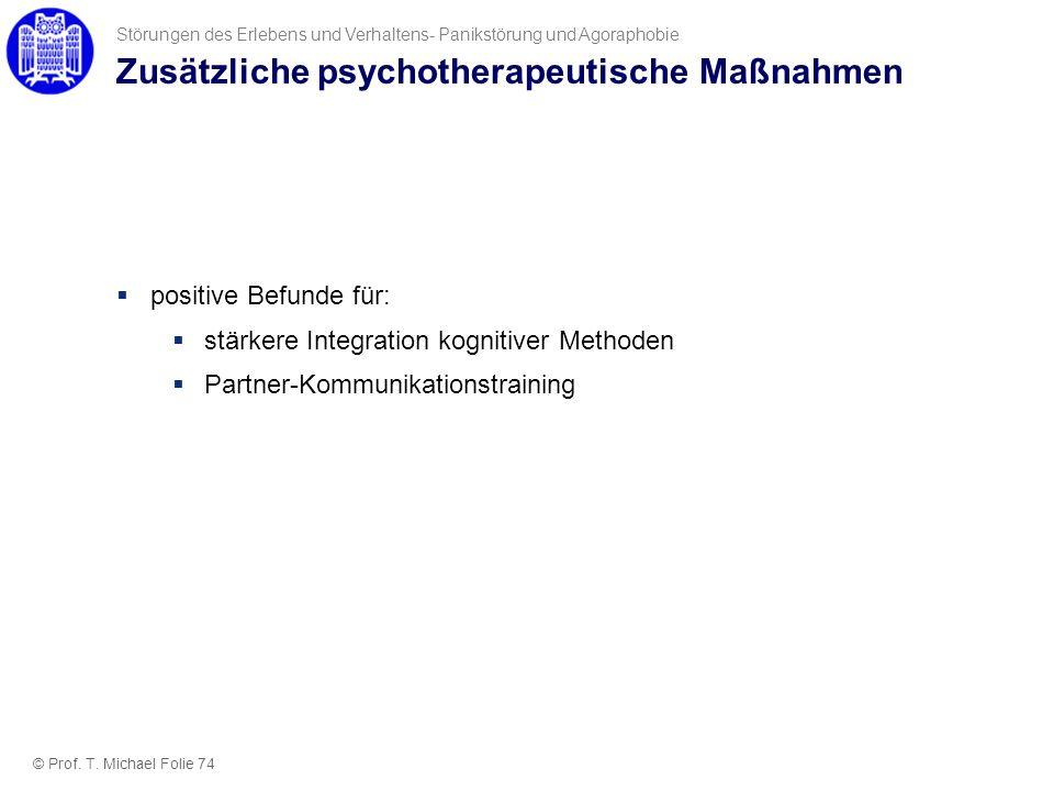Zusätzliche psychotherapeutische Maßnahmen positive Befunde für: stärkere Integration kognitiver Methoden Partner-Kommunikationstraining Störungen des