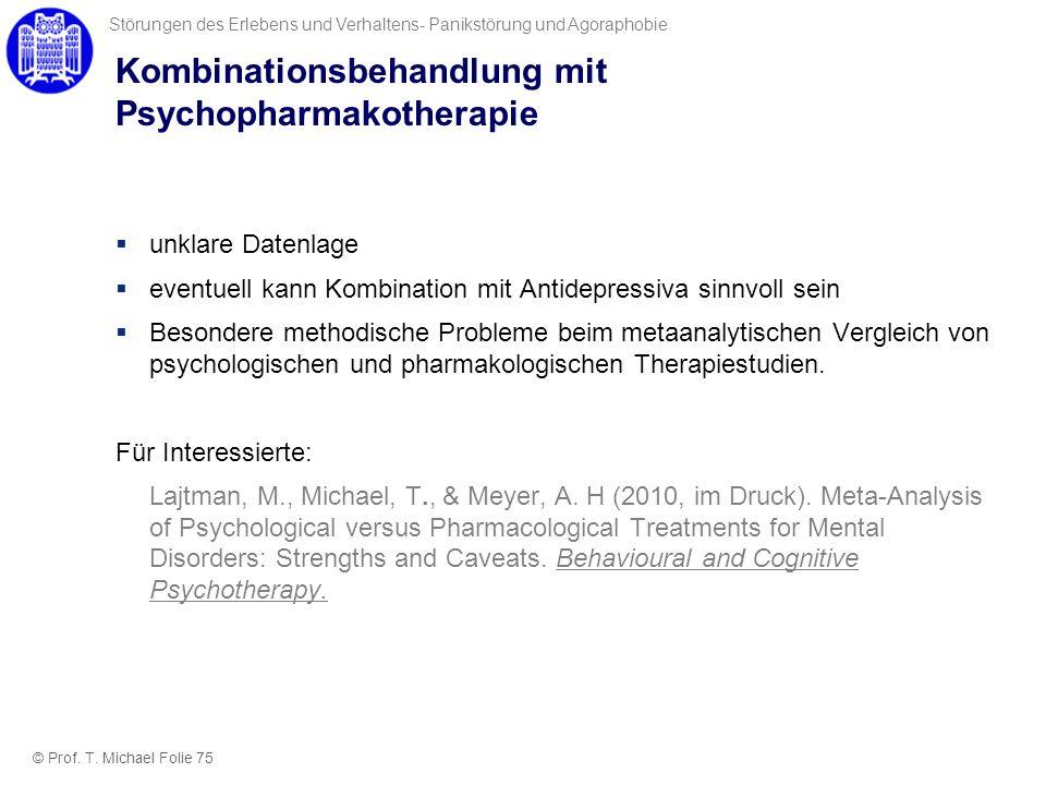 Kombinationsbehandlung mit Psychopharmakotherapie unklare Datenlage eventuell kann Kombination mit Antidepressiva sinnvoll sein Besondere methodische