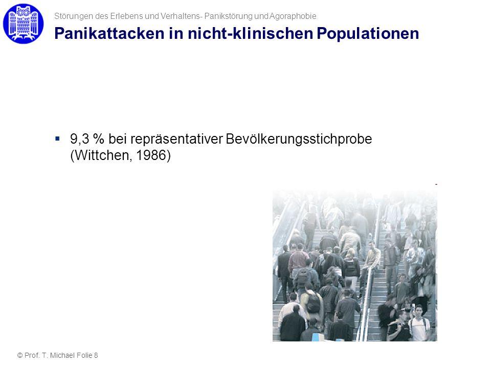 Panikattacken in nicht-klinischen Populationen 9,3 % bei repräsentativer Bevölkerungsstichprobe (Wittchen, 1986) Störungen des Erlebens und Verhaltens