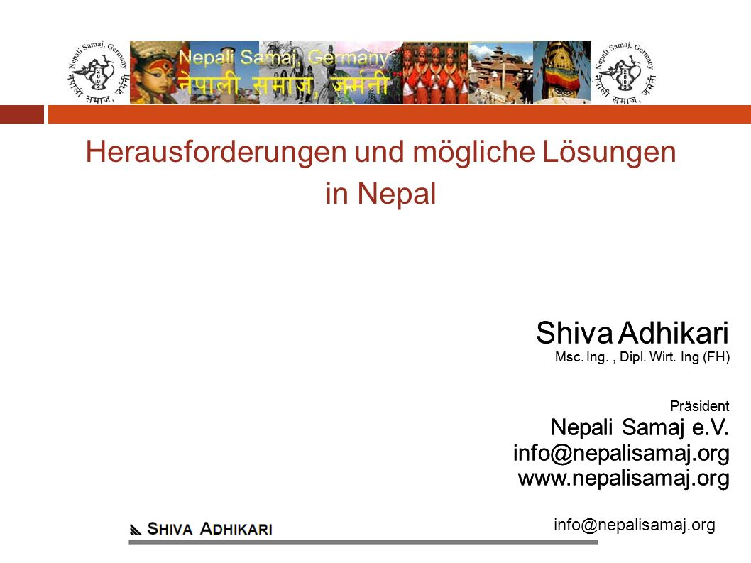 info@nepalisamaj.org Shiva Adhikari Msc. Ing., Dipl.