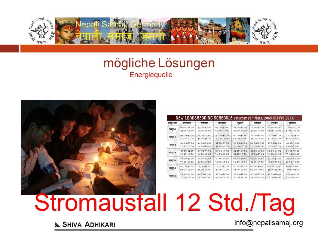 info@nepalisamaj.org Energiequelle Stromausfall 12 Std./Tag mögliche Lösungen