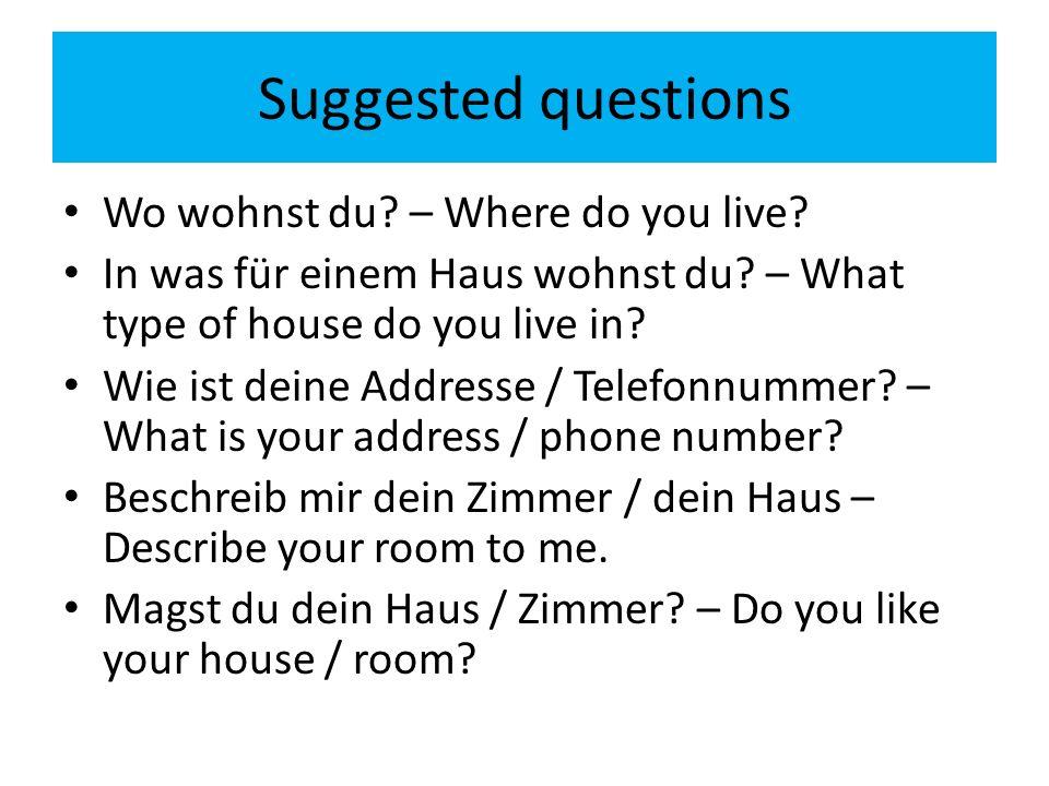 Useful vocabulary Mein ZuhauseMy home Wo wohnst du?Where do you live.