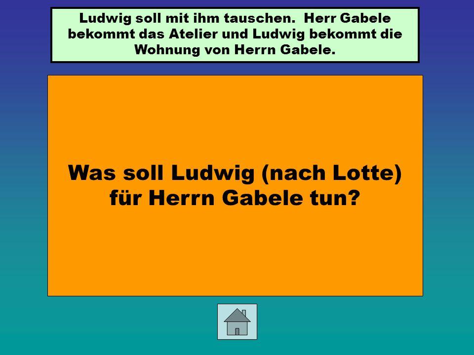 Was will Irene Gerlach von Ludwig Palfy? Sie will Ludwig heiraten.