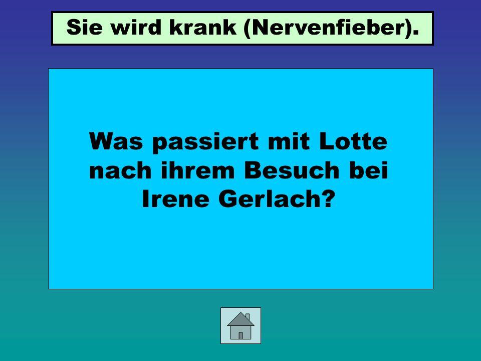 Was für einen Plan hat Irene Gerlach für Lotte (S.44)? Sie will das Kind in ein Internat schicken.