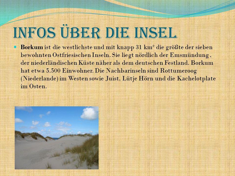 Infos über die insel Borkum ist die westlichste und mit knapp 31 km² die größte der sieben bewohnten Ostfriesischen Inseln. Sie liegt nördlich der Ems