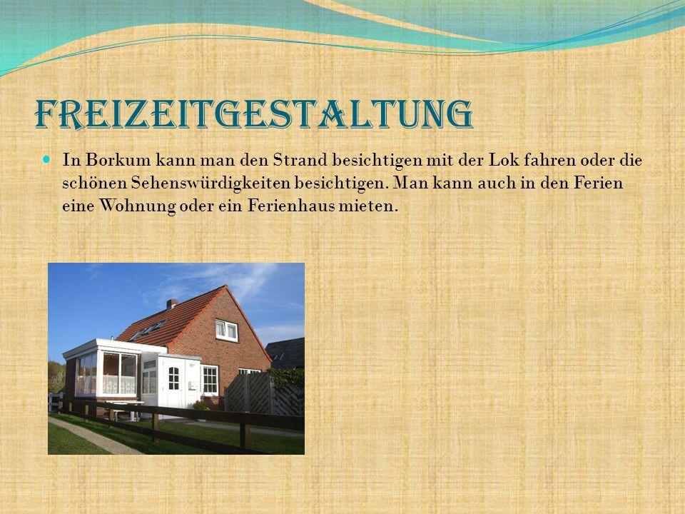 Freizeitgestaltung In Borkum kann man den Strand besichtigen mit der Lok fahren oder die schönen Sehenswürdigkeiten besichtigen. Man kann auch in den