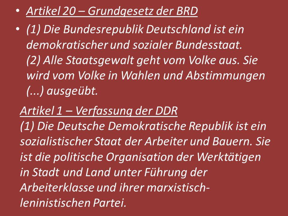 Artikel 20 – Grundgesetz der BRD (1) Die Bundesrepublik Deutschland ist ein demokratischer und sozialer Bundesstaat.