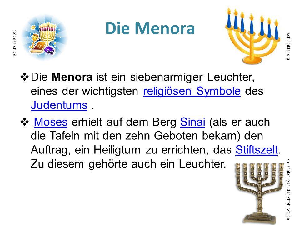 Die Menora Die Menora ist ein siebenarmiger Leuchter, eines der wichtigsten religiösen Symbole des Judentums.religiösen Symbole Judentums Moses erhiel