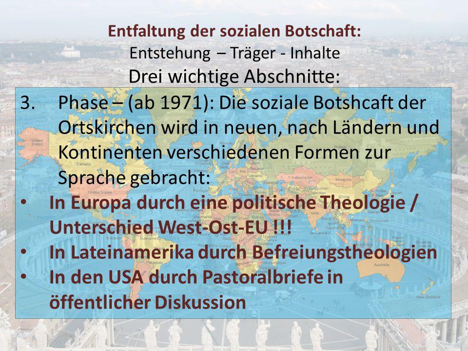 Entfaltung der sozialen Botschaft: Entstehung – Träger - Inhalte Drei wichtige Abschnitte: 3.Phase – (ab 1971): Die soziale Botshcaft der Ortskirchen
