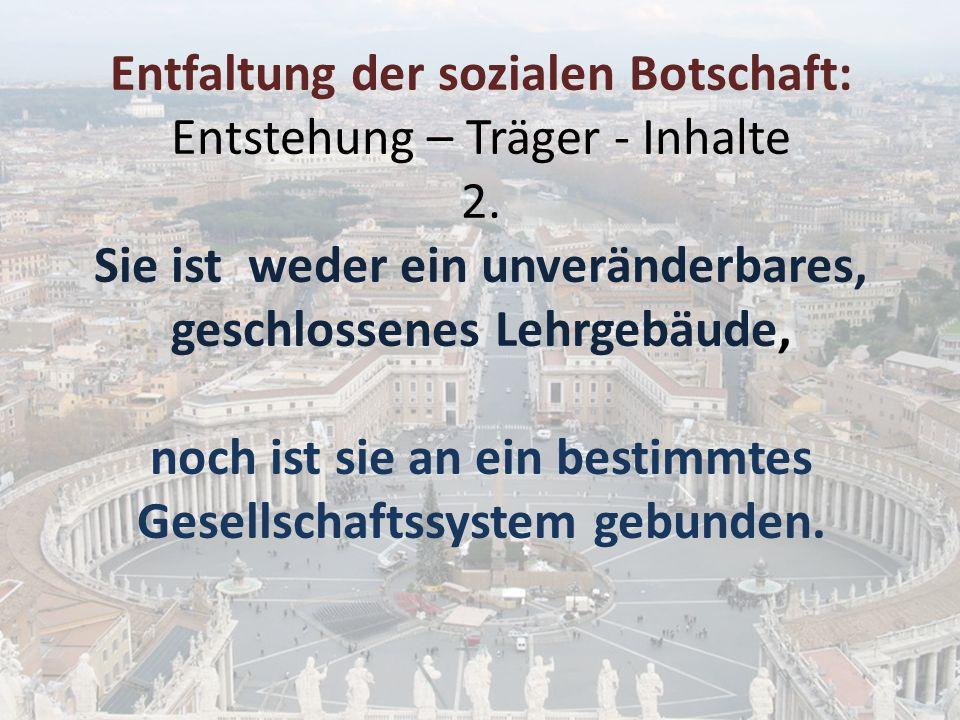 Entfaltung der sozialen Botschaft: Entstehung – Träger - Inhalte 3.