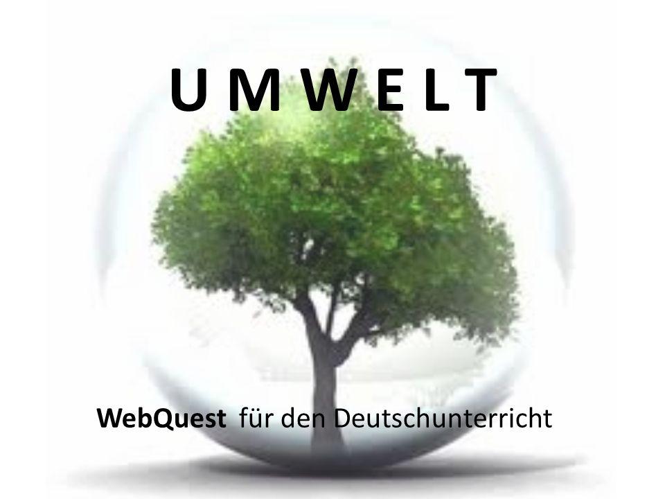 U M W E L T WebQuest für den Deutschunterricht