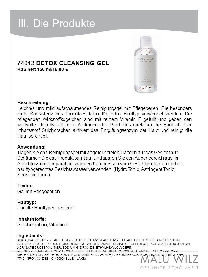 I. Die neuen Wirkstoffe 74013 DETOX CLEANSING GEL Kabinett 150 ml/16,80 Beschreibung: Leichtes und mild aufschäumendes Reinigungsgel mit Pflegeperlen.