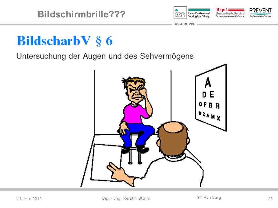 23 ST Hamburg Dipl.- Ing. Kerstin Sturm Bildschirmbrille??? 11. Mai 2010