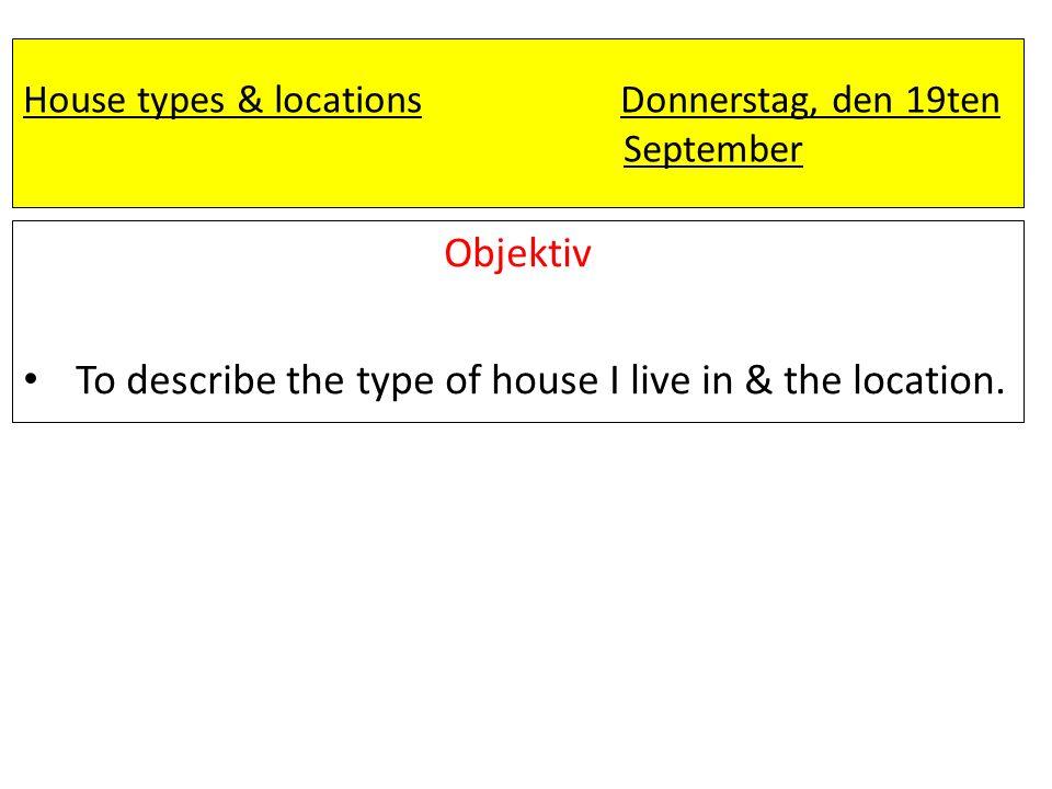Mein Haus einem Bungaloweiner Wohnung einem Haus einem Einfamilienhaus einem Doppelhaus einem Reihenhaus ich wohne in...