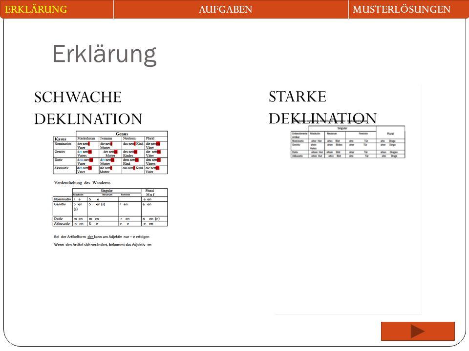 Erklärung SCHWACHE DEKLINATION AUFGABENMUSTERLÖSUNGENERKLÄRUNG STARKE DEKLINATION