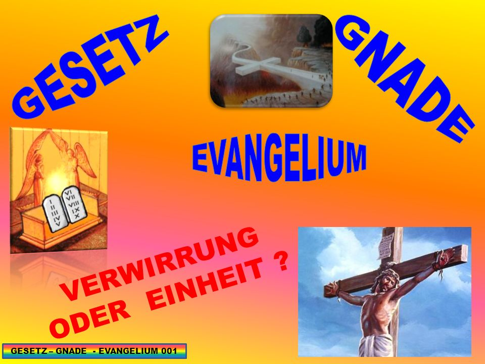 GESETZ – GNADE - EVANGELIUM 182