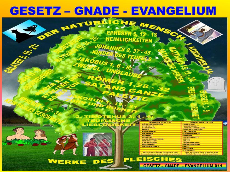 GESETZ – GNADE - EVANGELIUM 011