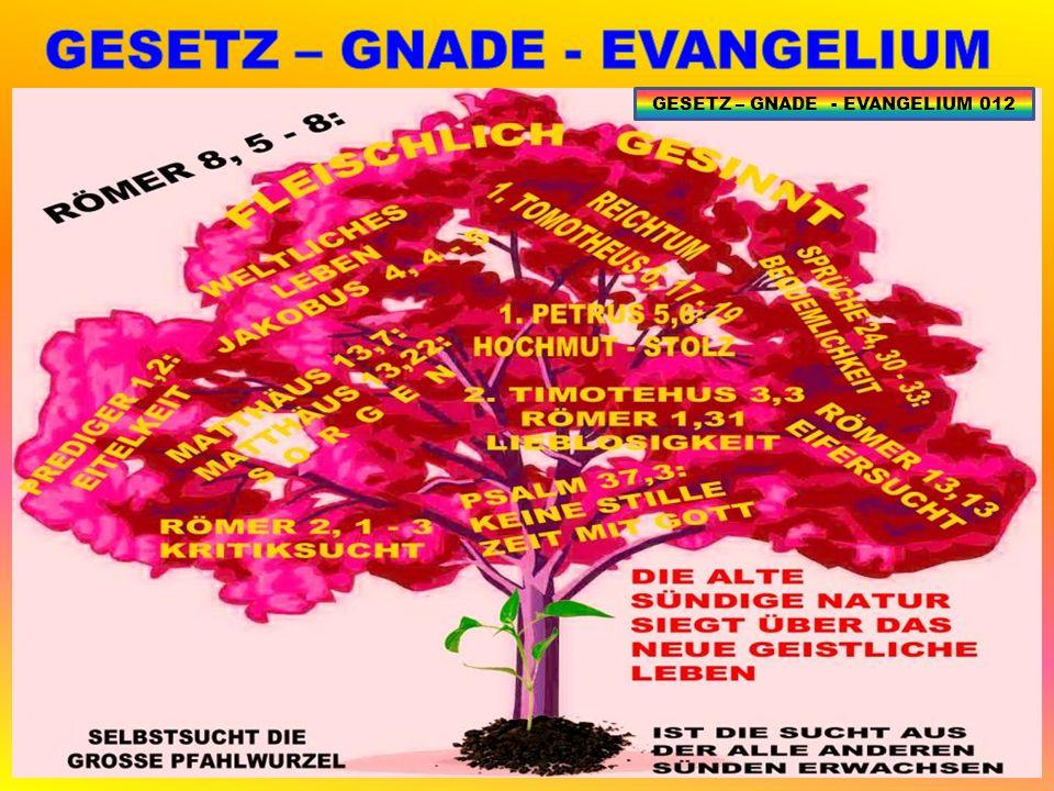 GESETZ – GNADE - EVANGELIUM 012