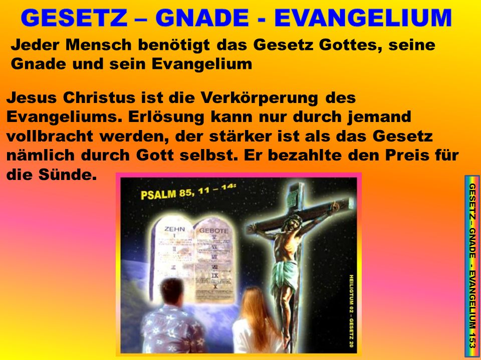 Jesus Christus ist die Verkörperung des Evangeliums.