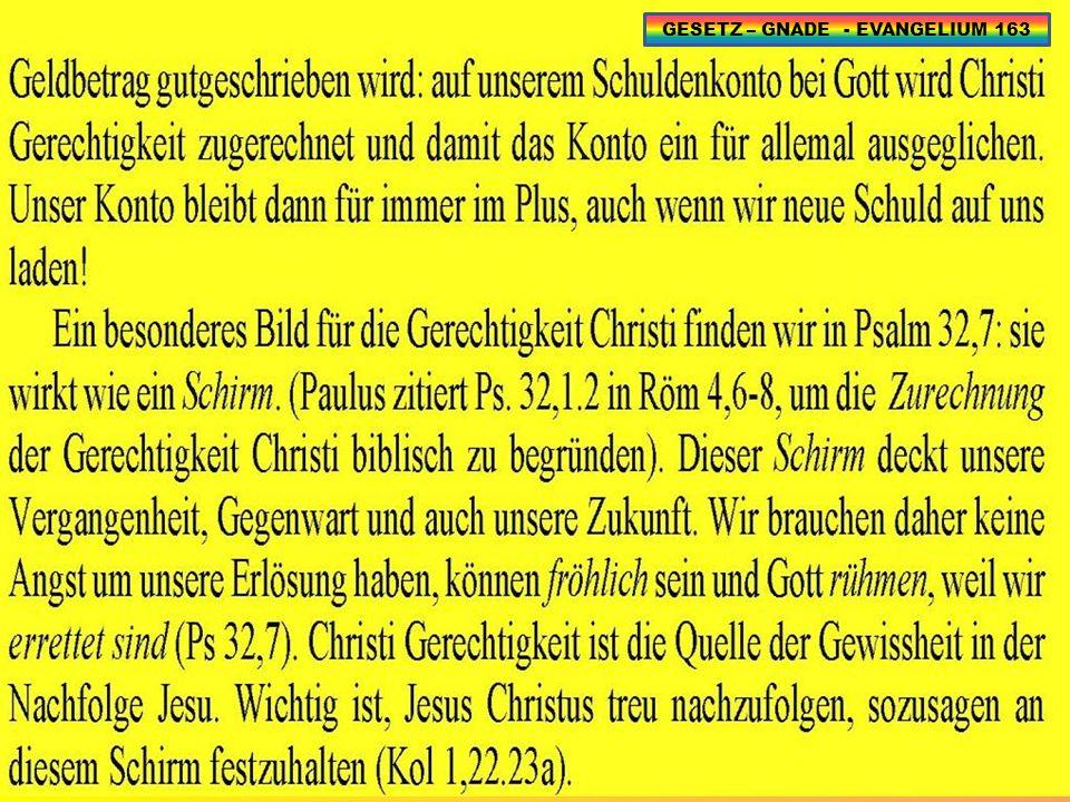 GESETZ – GNADE - EVANGELIUM 163