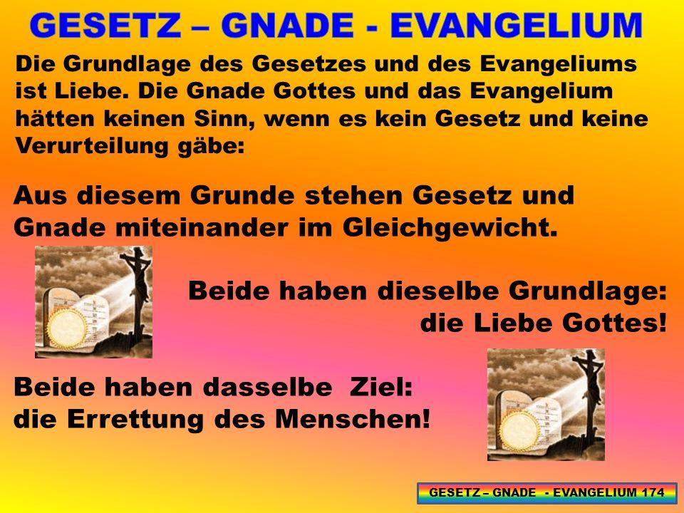 Die Grundlage des Gesetzes und des Evangeliums ist Liebe.