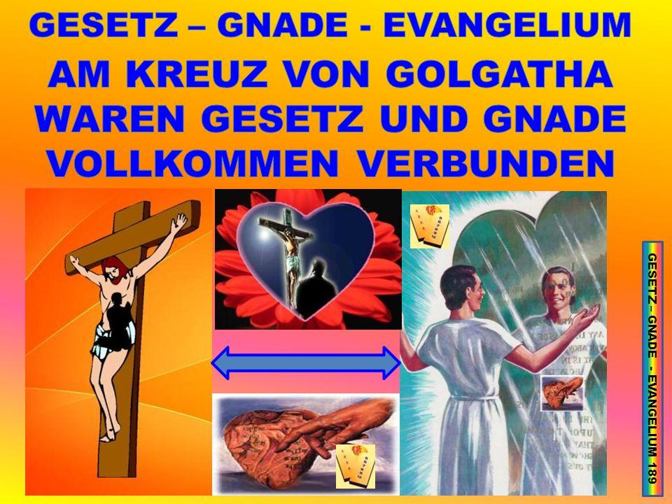 GESETZ – GNADE - EVANGELIUM 189