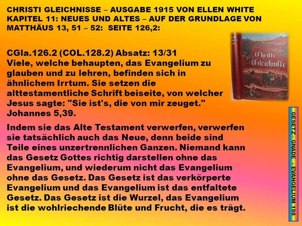 CGla.126.2 (COL.128.2) Absatz: 13/31 Viele, welche behaupten, das Evangelium zu glauben und zu lehren, befinden sich in ähnlichem Irrtum.