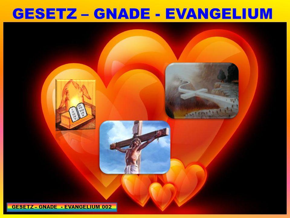 DIE FRUCHT DES GEISTES GALATER 5, 22 – 23: HEILIGTUM 02 – GESETZ 25 GESETZ – GNADE - EVANGELIUM 203