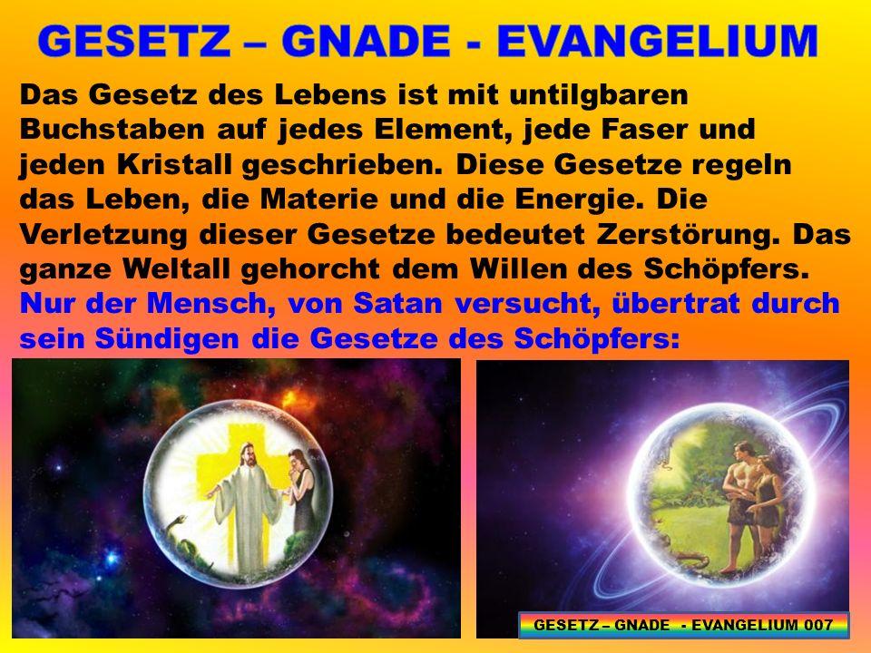 ZURÜCK NACH EDEN 55 GESETZ – GNADE - EVANGELIUM 108