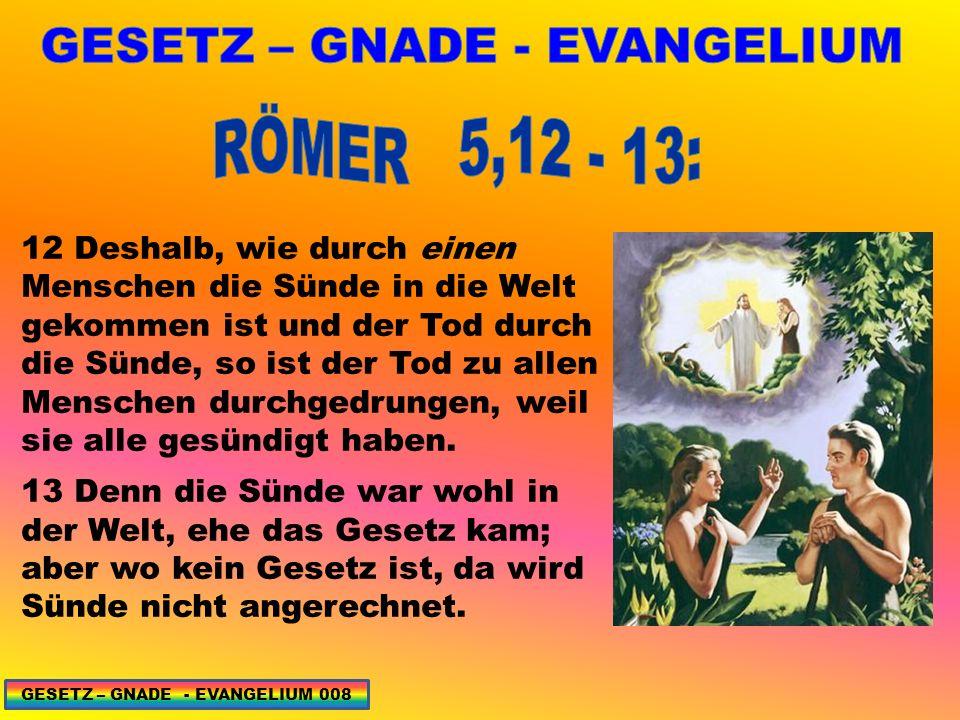 ZURÜCK NACH EDEN 82 GESETZ – GNADE - EVANGELIUM 109