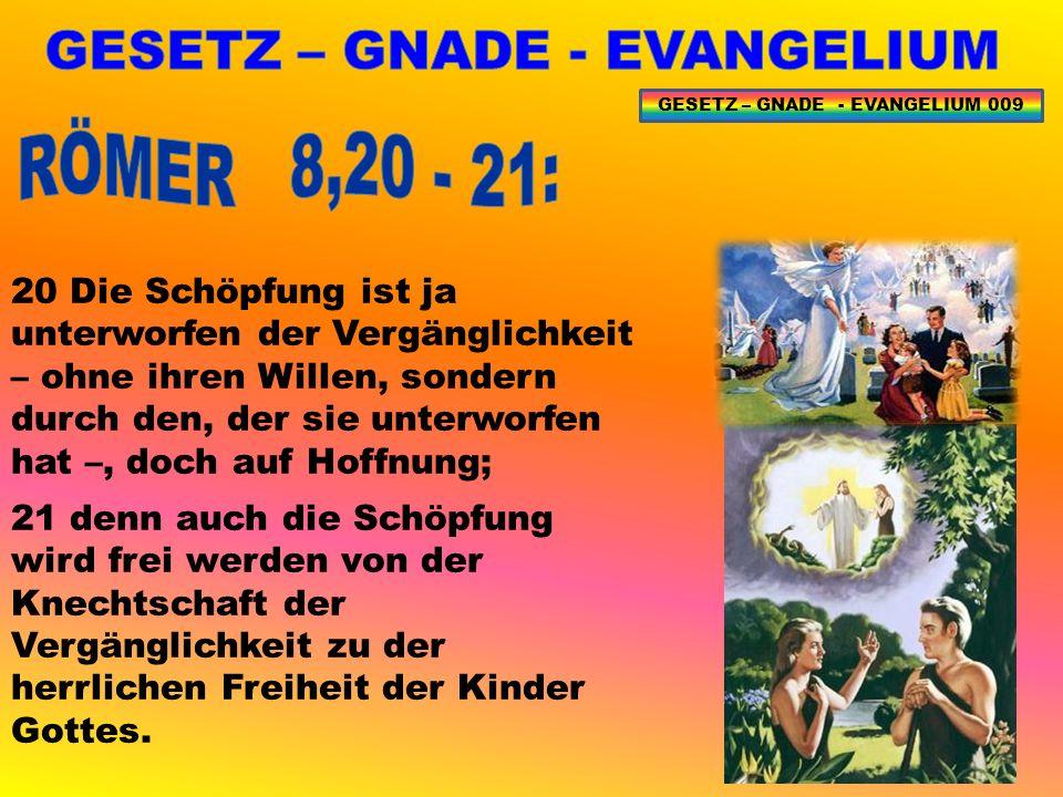 GESETZ – GNADE - EVANGELIUM 090 Das Gesetz fordert Kraft von dem, der sie nicht hat, und verflucht ihn, wenn er diese nicht zeigt.