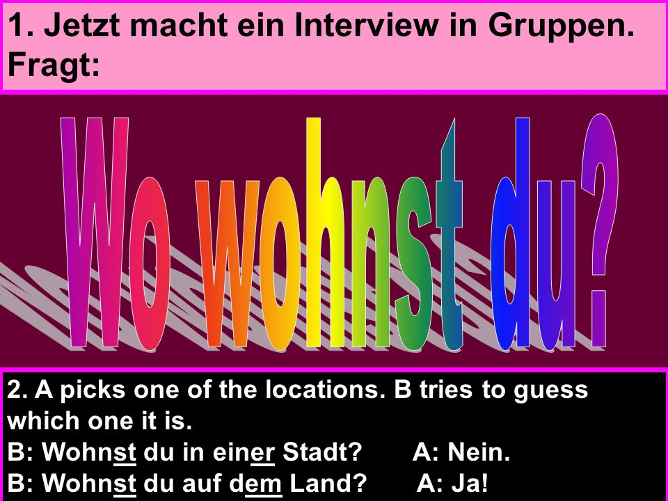 1 3 4 5 6 Ich wohne 2 Frankfurt am Stadtrand von..