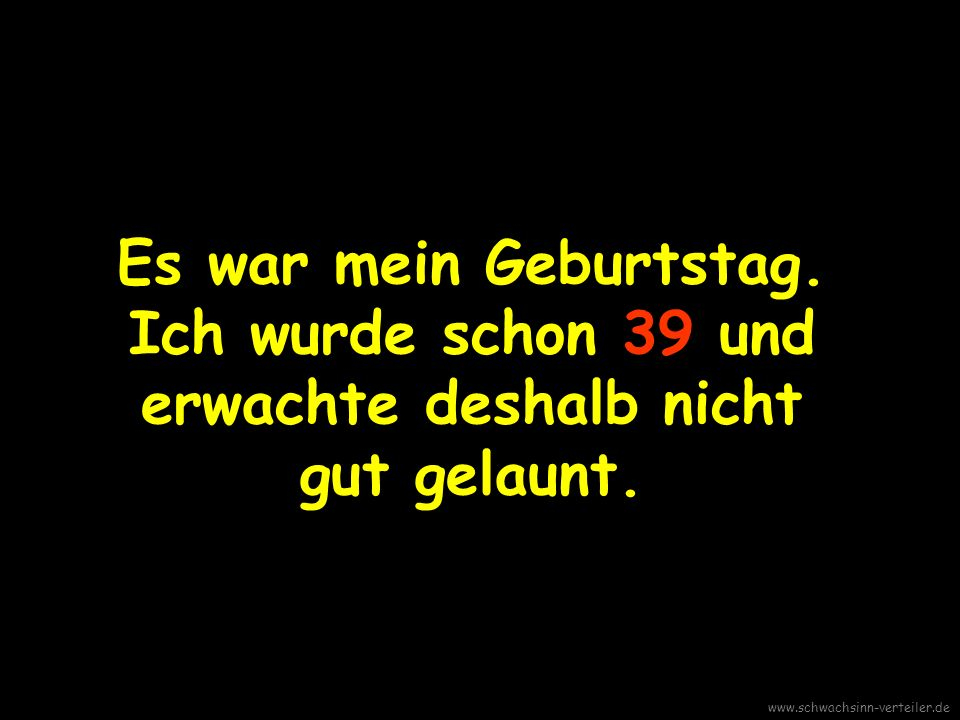 Der Geburtstag Eine geschiedene Frau schilderte mir dieses Erlebnis www.schwachsinn-verteiler.de