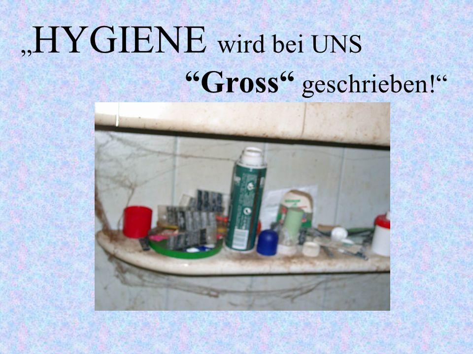 HYGIENE wird bei UNS Gross geschrieben!