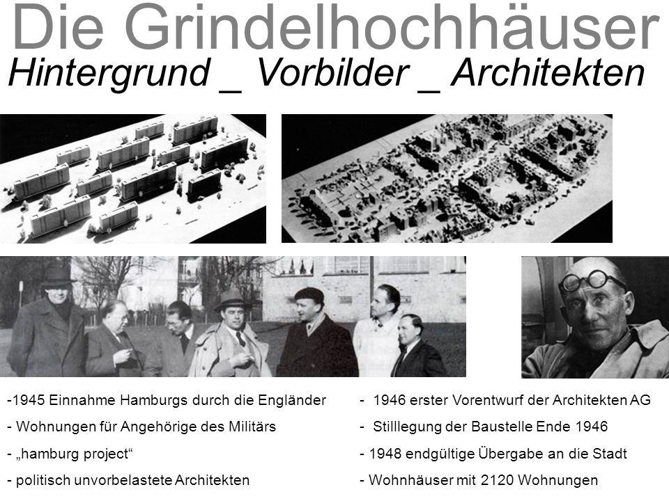 Die Grindelhochhäuser Hintergrund _ Vorbilder _ Architekten -1945 Einnahme Hamburgs durch die Engländer - Wohnungen für Angehörige des Militärs - hamb