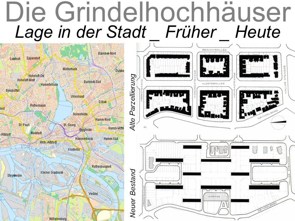 Die Grindelhochhäuser Lage in der Stadt _ Früher _ Heute Alte Parzellierung Neuer Bestand