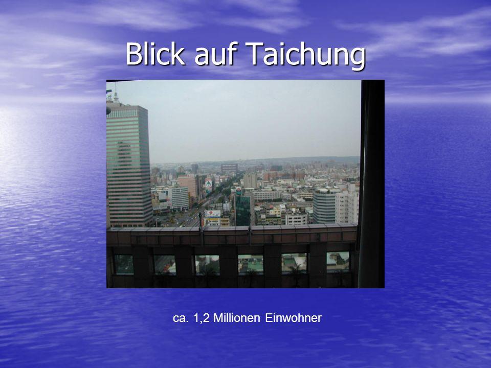 Blick auf Taichung ca. 1,2 Millionen Einwohner