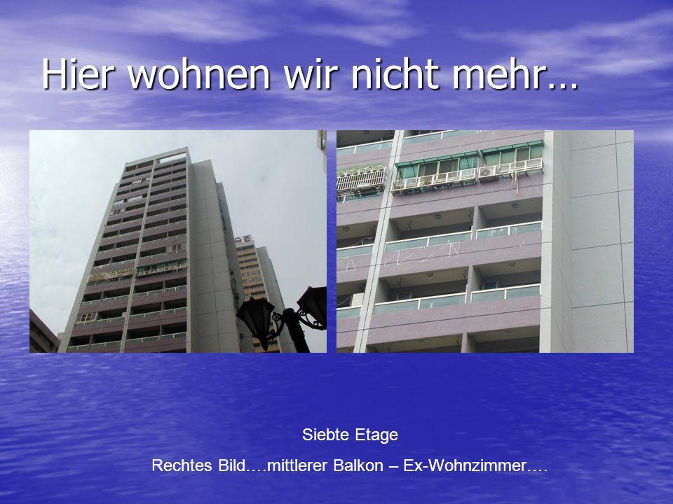 Hier wohnen wir nicht mehr… Siebte Etage Rechtes Bild….mittlerer Balkon – Ex-Wohnzimmer….