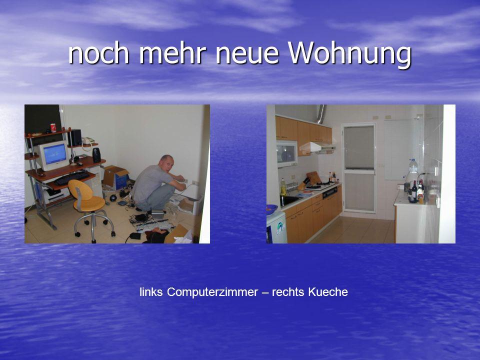 noch mehr neue Wohnung links Computerzimmer – rechts Kueche