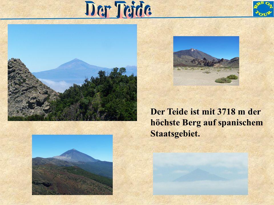 Der Teide ist mit 3718 m der höchste Berg auf spanischem Staatsgebiet.