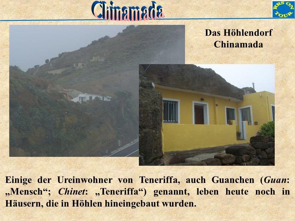 Einige der Ureinwohner von Teneriffa, auch Guanchen (Guan: Mensch; Chinet: Teneriffa) genannt, leben heute noch in Häusern, die in Höhlen hineingebaut