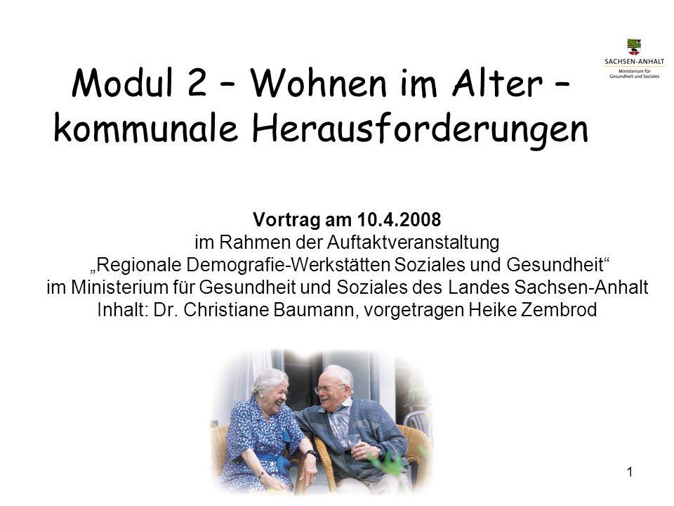 Auftaktveranstaltung Regionale Demografie Werkstätten Soziales und Gesundheit 1 Modul 2 – Wohnen im Alter – kommunale Herausforderungen Vortrag am 10.