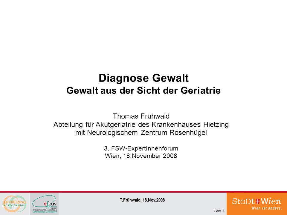 Seite 22 T.Frühwald, 18.Nov.2008 Seite 22 T.Frühwald, 18.Nov.2008 Was braucht die Geriatrie.