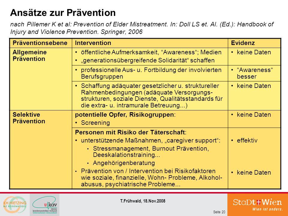 Seite 20 T.Frühwald, 18.Nov.2008 Ansätze zur Prävention nach Pillemer K et al: Prevention of Elder Mistreatment. In: Doll LS et. Al. (Ed.): Handbook o