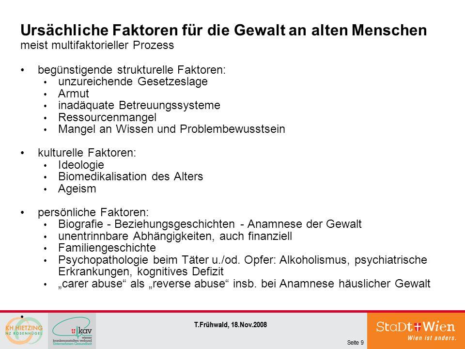 Seite 10 T.Frühwald, 18.Nov.2008 Risikofaktoren für Gewalt an alten Menschen nach Lachs MS, Pillemer K: Abuse and neglect of elderly persons.