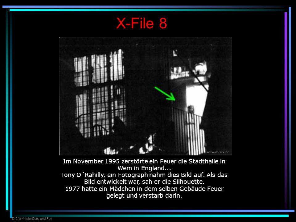 D.C.s Mysteriöses und Fun X-File 8 Im November 1995 zerstörte ein Feuer die Stadthalle in Wem in England... Tony O´Rahilly, ein Fotograph nahm dies Bi