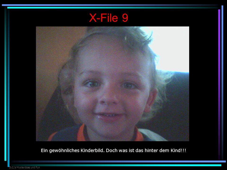 D.C.s Mysteriöses und Fun X-File 9 Ein gewöhnliches Kinderbild. Doch was ist das hinter dem Kind!!!