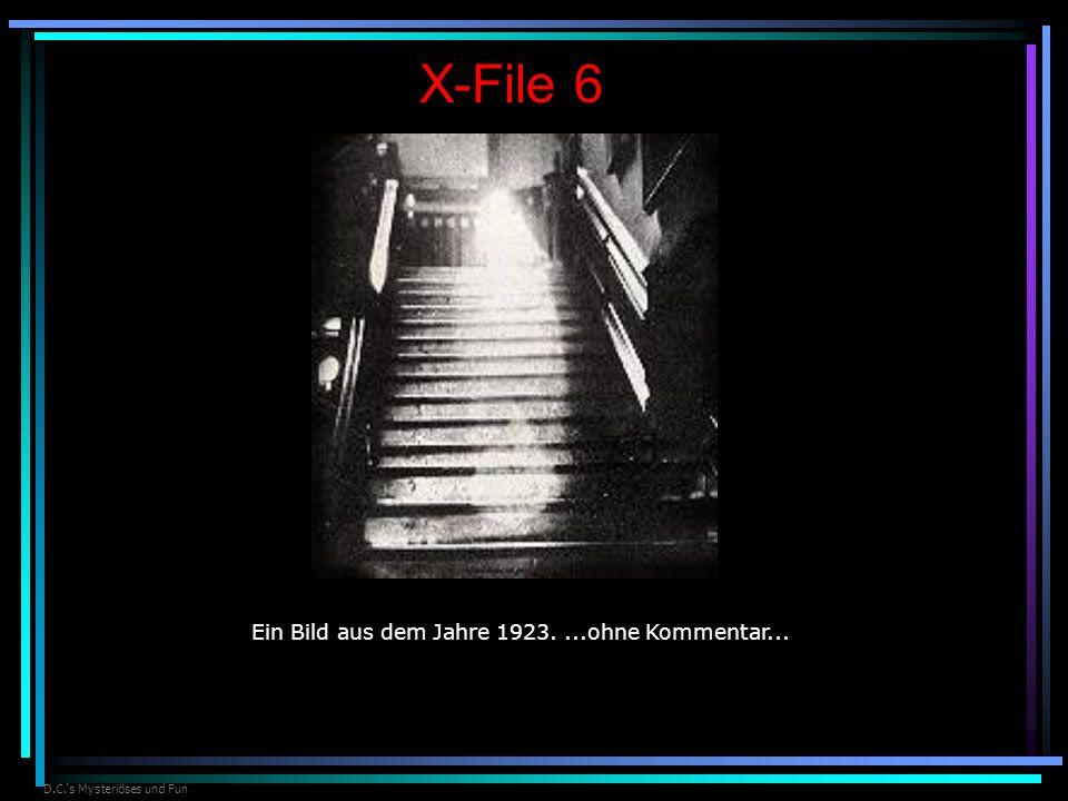 D.C.s Mysteriöses und Fun X-File 6 Ein Bild aus dem Jahre 1923....ohne Kommentar...