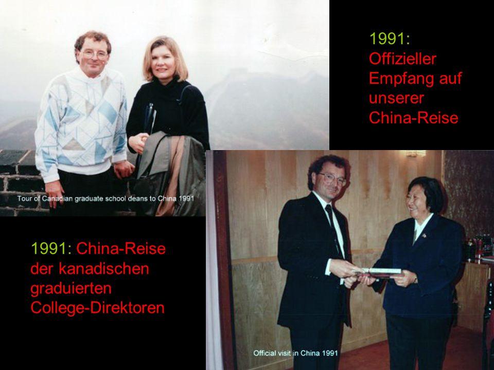 1991: China-Reise der kanadischen graduierten College-Direktoren 1991: Offizieller Empfang auf unserer China-Reise