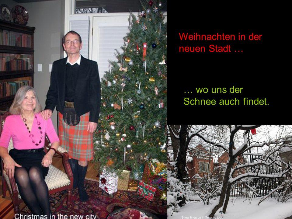 Weihnachten in der neuen Stadt … … wo uns der Schnee auch findet.